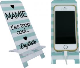 Support Téléphone Mamie T'es trop cool - Mod.5 - Cadeau personnalise personnalisable - 1