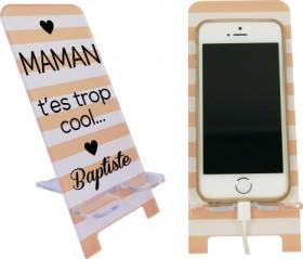 Support Téléphone Maman T'es trop cool - Mod.6 - Cadeau personnalise personnalisable - 1
