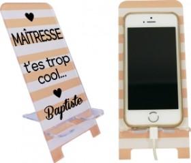 Support Téléphone Maîtresse T'es trop cool - Mod.6 - Cadeau personnalise personnalisable - 1