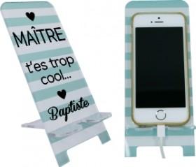 Support Téléphone Maître T'es trop cool - Mod.5 - Cadeau personnalise personnalisable - 1