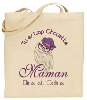 Tote Bag Tu es trop chouette Maman - Modèle 1 - Cadeau personnalise personnalisable - 1