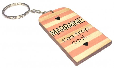Porte Clef Marraine t'es trop cool