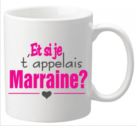 Mug - Et si je t appelais... MARRAINE ? (Mug21Mr) - Cadeau personnalise personnalisable - 1
