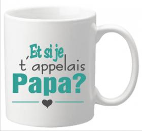 Mug Et si je t appelais... PAPA ? Mod.21 - Cadeau personnalise personnalisable - 1